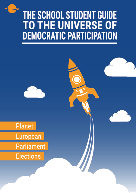 The school student guide to the universe of democratic participation: Planet European Parliament Elections